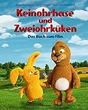 Keinohrhase und Zweiohrküken - Das Buch zum Film