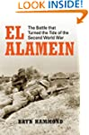 El Alamein: The Battle that Turned th...