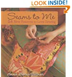 Seams to Me: 24 New Reasons to Love Sewing