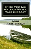 img - for When You Can Walk on Water, Take the Boat (Volume 1) book / textbook / text book