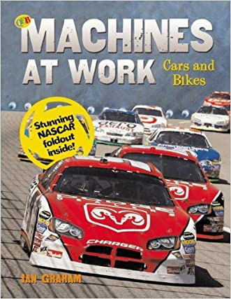 Cars and Bikes (Machines at Work) written by Ian Graham