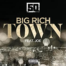 Big Rich Town (feat. Joe) [Explicit]