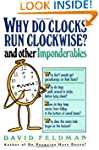Why Do Clocks Run Clockwise? And Othe...