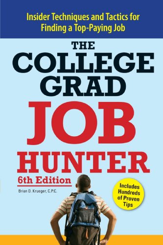 College Grad Job Hunter: Insider Techniques and Tactics...