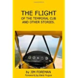 The Flight: Of The Temporal Cub ~ Jim Foreman