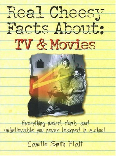 Real Cheesy Facts About TV & Movies (Real Cheesy Facts series)
