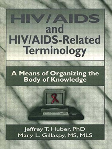 HIV/AIDS and HIV/AIDS-Related Terminology: A Means of Organizing the Body of Knowledge (Haworth Medical Information Sour