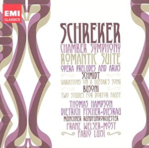 Schreker: Chamber Symphony Romantic Suite / Opera Preludes and Arias / Schmidt: Variations on a Hussar's Song / Busoni: Two studies for Doktor Faust