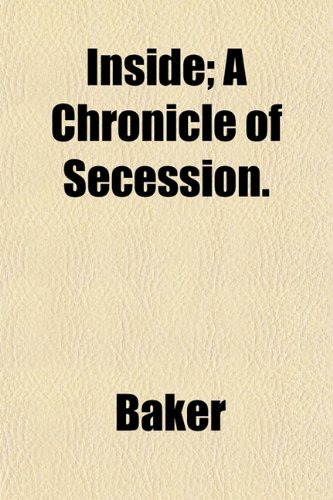 Inside; A Chronicle of Secession.