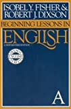 Beginning Lessons in English: A New Revised Edition (0130727601) by Fischer, Isobel Y.