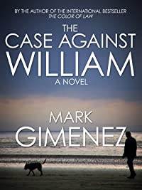 The Case Against William by Mark Gimenez ebook deal