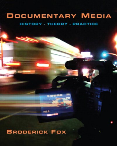 Documentary Media: History, Theory, Practice