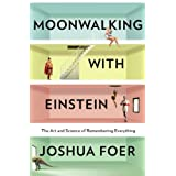 Moonwalking with Einstein: The Art and Science of Remembering Everythingby Joshua Foer