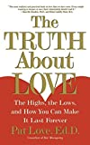 img - for The Truth About Love: The Highs, the Lows, and How You Can Make It Last Forever by Love, Dr. Patricia (2001) Paperback book / textbook / text book