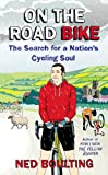 On the Road Bike: The Search For a Nation's Cycling Soul (Yellow Jersey Cycling Classics)