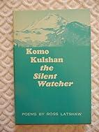Komo Kulshan the Silent Watcher by Ross…