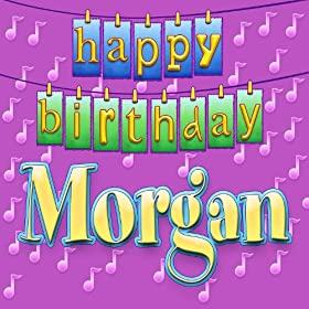 happy birthday morgan personalized ingrid dumosch from the album happy