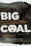 Big Coal: The Dirty Secret Behind America