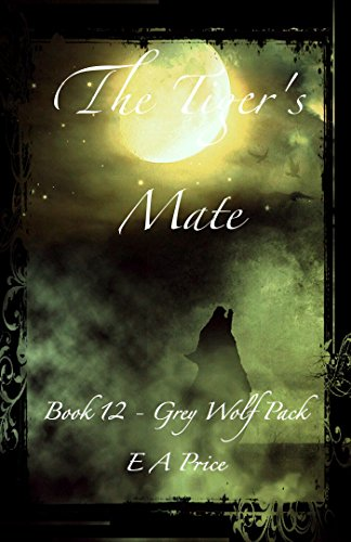 The Tiger's Mate: (Book 12, Grey Wolf Pack Romance Novellas) PDF