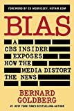 img - for By Bernard Goldberg Bias: A CBS Insider Exposes How the Media Distort the News (Revised Edition) book / textbook / text book