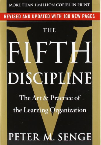 The Fifth Discipline: The Art & Practice of The...