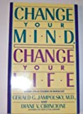 Change Your Mind, Change Your Life (0553407163) by Jampolsky, Gerald G.