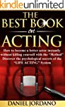 The Best Book on Acting: How to becom...
