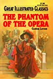 The Phantom of the Opera (Great Illustrated Classics)