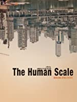 The Human Scale [HD]