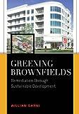 Greening Brownfields : Remediation Through Sustainable Development