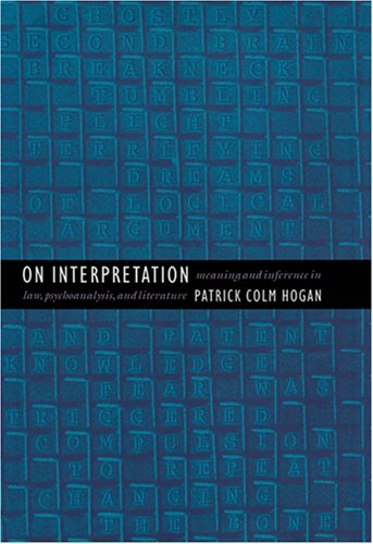 On Interpretation: Meaning and Inference in Law, Psychoanalysis, and Literature