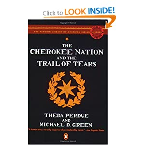 The Cherokee Nation and the Trail of Tears (The Penguin Library of American Indian History) by Theda Perdue and Michael Green