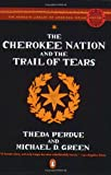 The Cherokee Nation and the Trail of Tears (The Penguin Library of American Indian History) (0143113674) by Perdue, Theda
