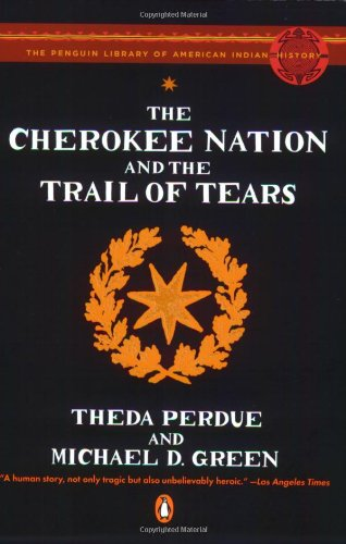 The Cherokee Nation and the Trail of Tears (Penguin Library of American Indian History)