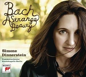 Bach: A Strange Beauty by Simone Dinnerstein Johann Sebastian Bach
