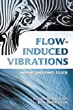 img - for Flow-Induced Vibrations: An Engineering Guide (Dover Civil and Mechanical Engineering) book / textbook / text book