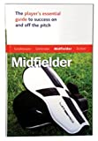 Master the Game: Soccer Midfielder (Football Association)