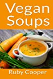 Vegan Soups (Cookbooks) (Volume 4)