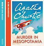 Murder in Mesopotamia: Complete & Unabridged Agatha Christie