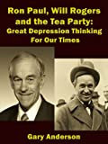 Ron Paul, Will Rogers and the Tea Party