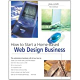 How to Start a Home-based Web Design Businessby Jim Smith
