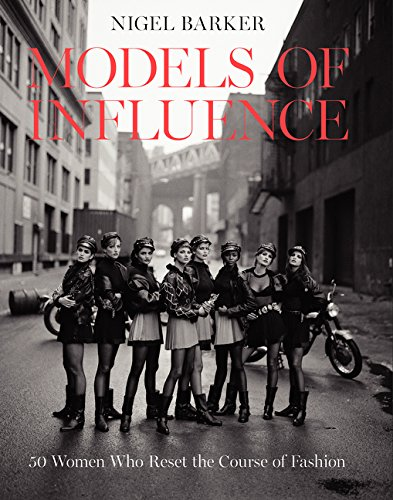 Models of Influence: 50 Women Who Reset the Course of Fashion (Fashion Models compare prices)