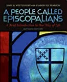 img - for A People Called Episcopalians Revised Edition: A Brief Introduction to Our Way of Life book / textbook / text book