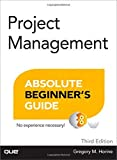 img - for Project Management Absolute Beginner's Guide (Absolute Beginner's Guides (Que)) by Greg Horine (16-Oct-2012) Paperback book / textbook / text book