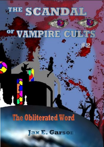 The Scandal of Vampire Cults (Elven Vampire Series Book 2)