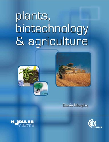 Plants, Biotechnology and Agriculture (Modular Texts)