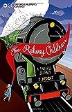 Oxford Children's Classics: The Railway Children
