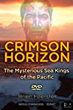 Crimson Horizon: The Mysterious Sea Kings of the Pacific - Presented by Brien Foerster [DVD]