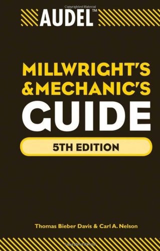 Audel Millwrights and Mechanics Guide - Audel - 047063801X - ISBN: 047063801X - ISBN-13: 9780470638019
