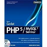 "PHP 5/MySQL 5 Seminarvon ""Boris Gedat"""